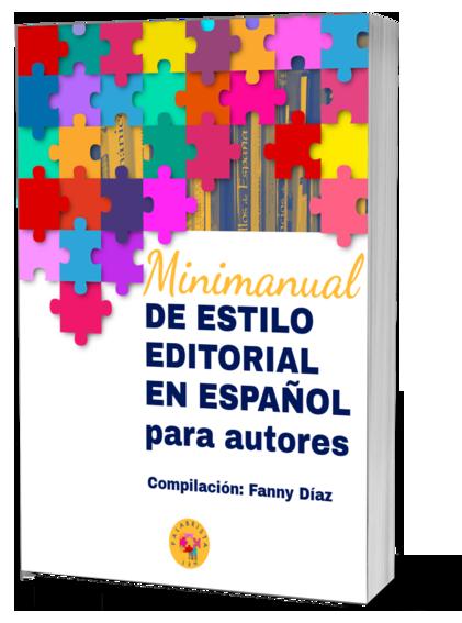 Minimanual de estilo editorial en español para autores